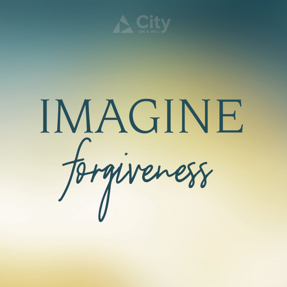 Imagine Forgiveness