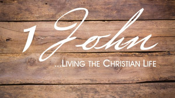 1 John - Living the Christian Life