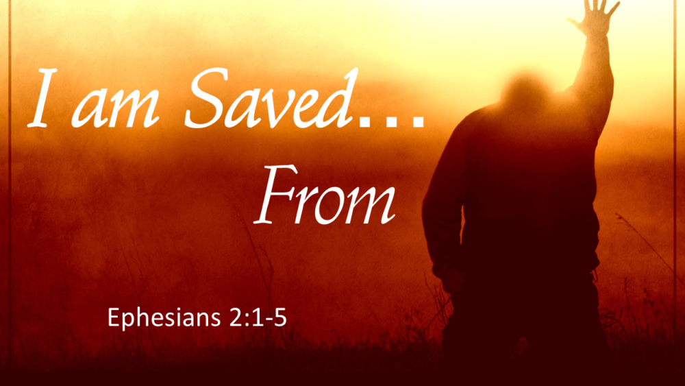 I Am Saved From