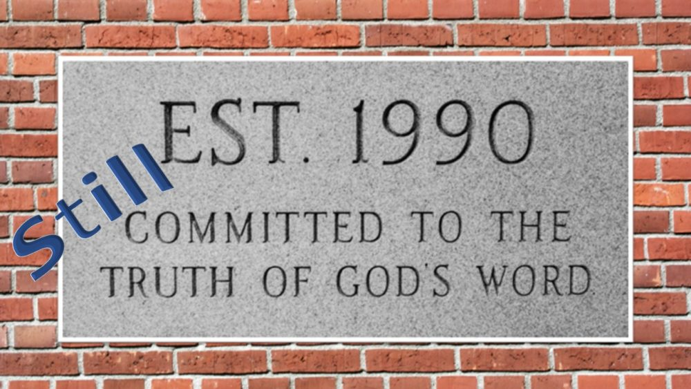 Still Committed to the Truth of God\'s Word